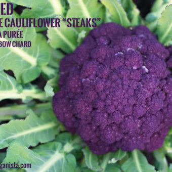 "Seared Purple Cauliflower ""Steaks"" with Pea Purée + Rainbow Chard"